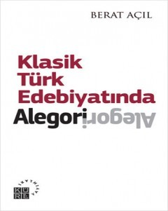 Allegory in Classical Turkish Literature