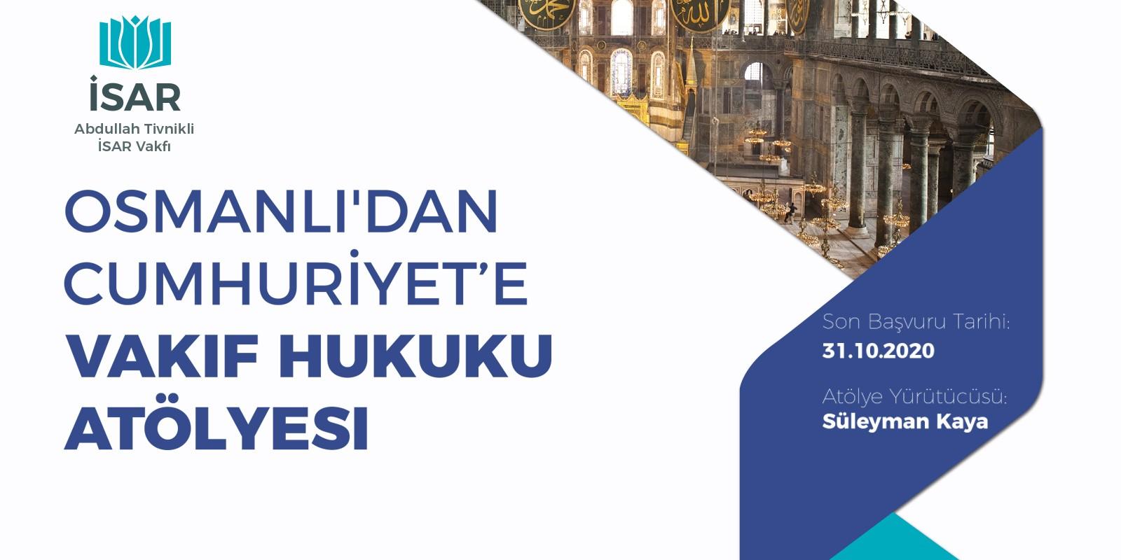 Osmanlı'dan Cumhuriyete Vakıf Hukuku Atölyemiz Başlıyor