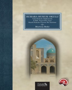 Bukhara School of Law:  A Study on the X-XIII. Century Central Asia Hanafi Law in the Context of the Waqf Law